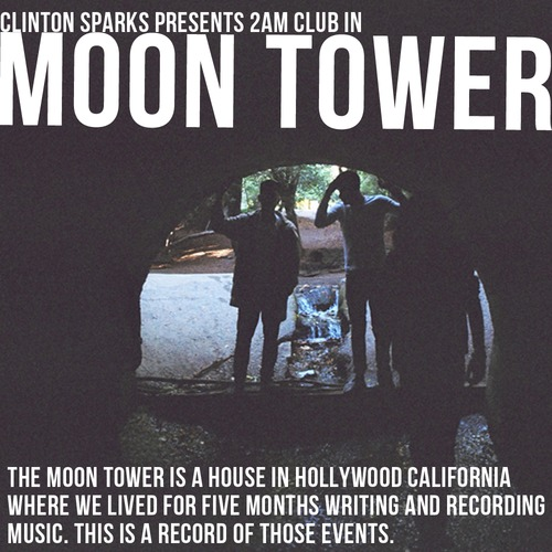 Clinton Sparks Presents 2AM Club In Moon Tower