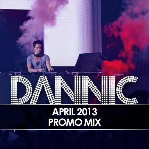 DANNIC - APRIL 2013 PROMO MIX