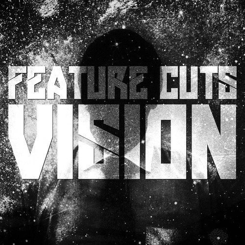 Feature Cuts - Vision EP