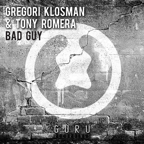 Gregori Klosman & Tony Romera - Bad Guy