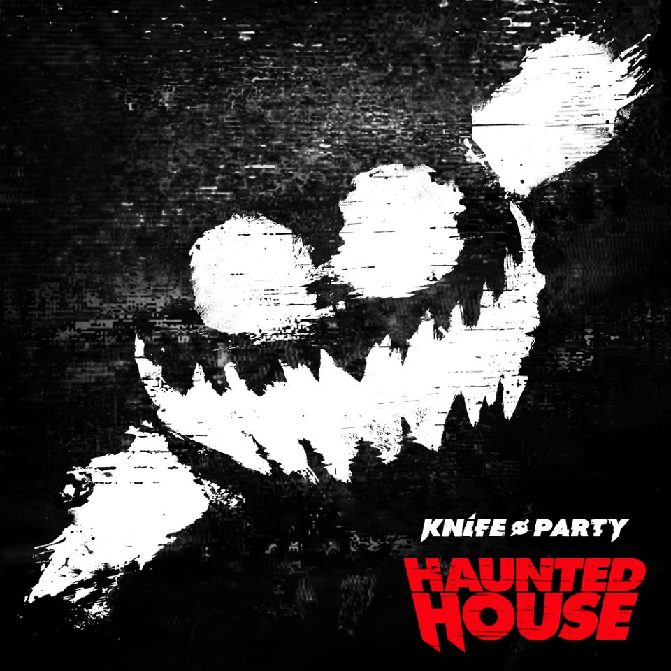 Knife Party  Haunted House EP