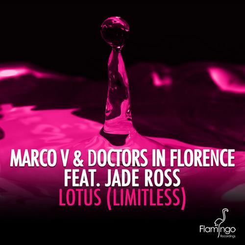 MARCO V & DOCTORS IN FLORENCE FEAT. JADE ROSS - LOTUS (LIMITLESS)