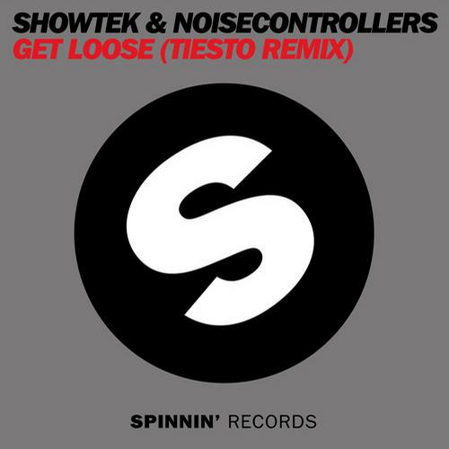 SHOWTEK & NOISCONTROLLERS - GET LOOSE (TIESTO REMIX)