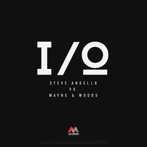 Steve Angello vs. Wayne & Woods – IO (Original Mix)