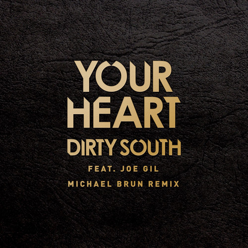 Dirty South - Your Heart ft. Joe Gil (Michael Brun Remix) [Phazing]