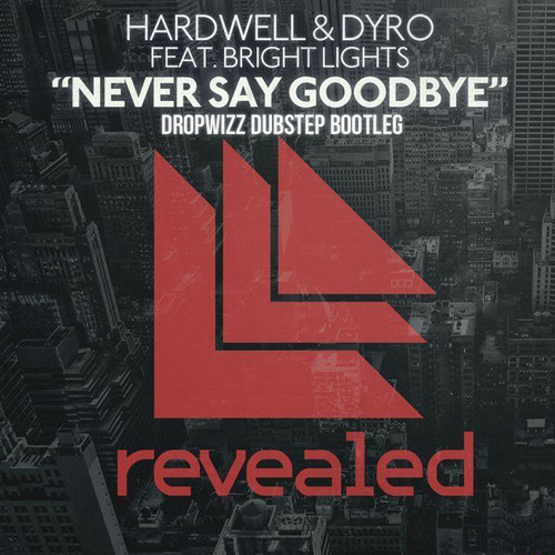 Hardwell & Dyro - Never Say Goodbye (Dropwizz Trancestep Remix)