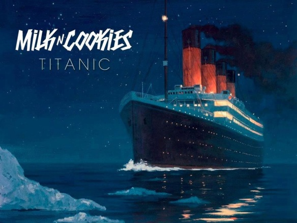 Milk N Cookies - Titantic