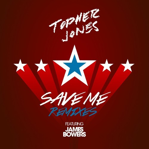 Save Me %22The Remixes%22 topher jones