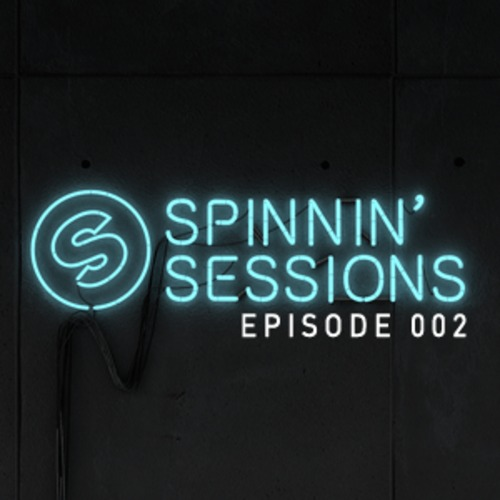 Spinnin' Sessions Episode 002 (incl. guestmix by Danny Howard