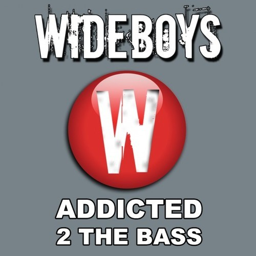 Wideboys - Addicted 2  The Bass (Tantrum Desire Drum & Bass Mix)