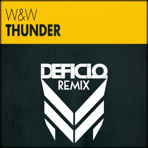 W&W - Thunder (Deficio Remix)