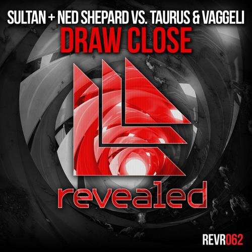 Sultan & Ned Shepard, Taurus & Vaggelli - Draw Close