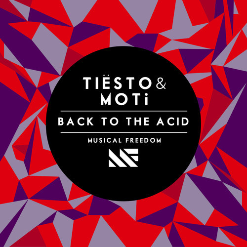 Tiësto & MOTi - Back To The Acid (Original Mix)