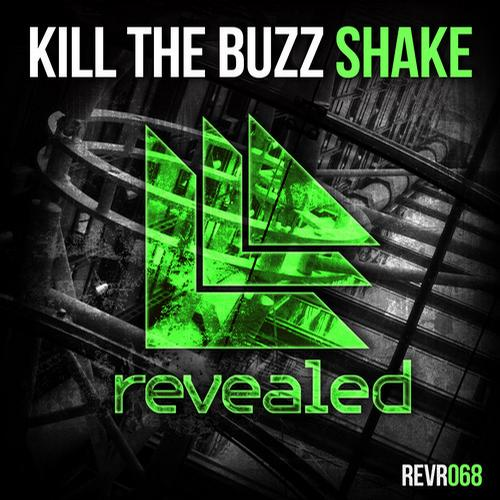KILL THE BUZZ - SHAKE (ORIGINAL MIX)