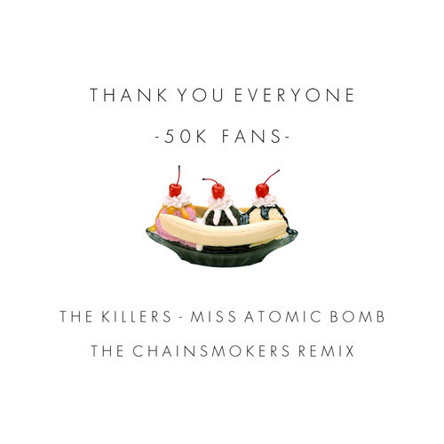 The Killers - Miss Atomic Bomb (The Chainsmokers Remix)
