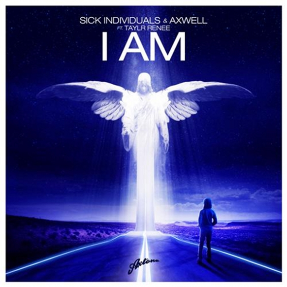 AXWELL & SICK INDIVIDUALS FEAT. TAYLR RENEE- I AM (ORIGINAL MIX)