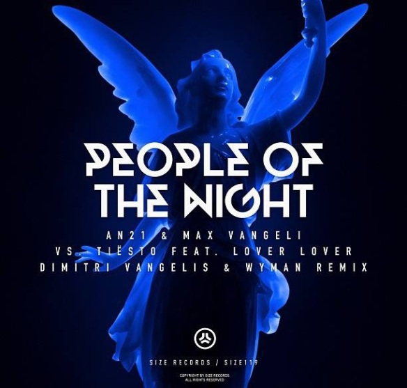 AN21 & Max Vangeli Vs. Tiesto - People Of The Night (Dimitri Vangelis & Wyman Remix) 2