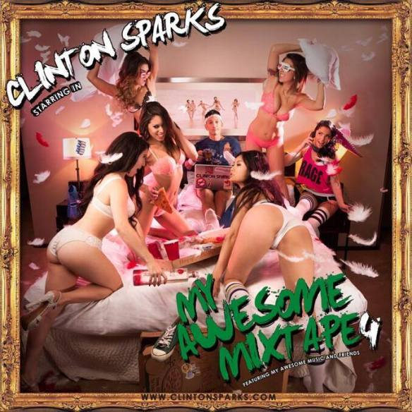 CLINTON SPARKS MY AWESOME MIXTAPE 4