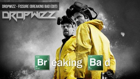 Dropwizz - Fissure (Breaking Bad Edit)