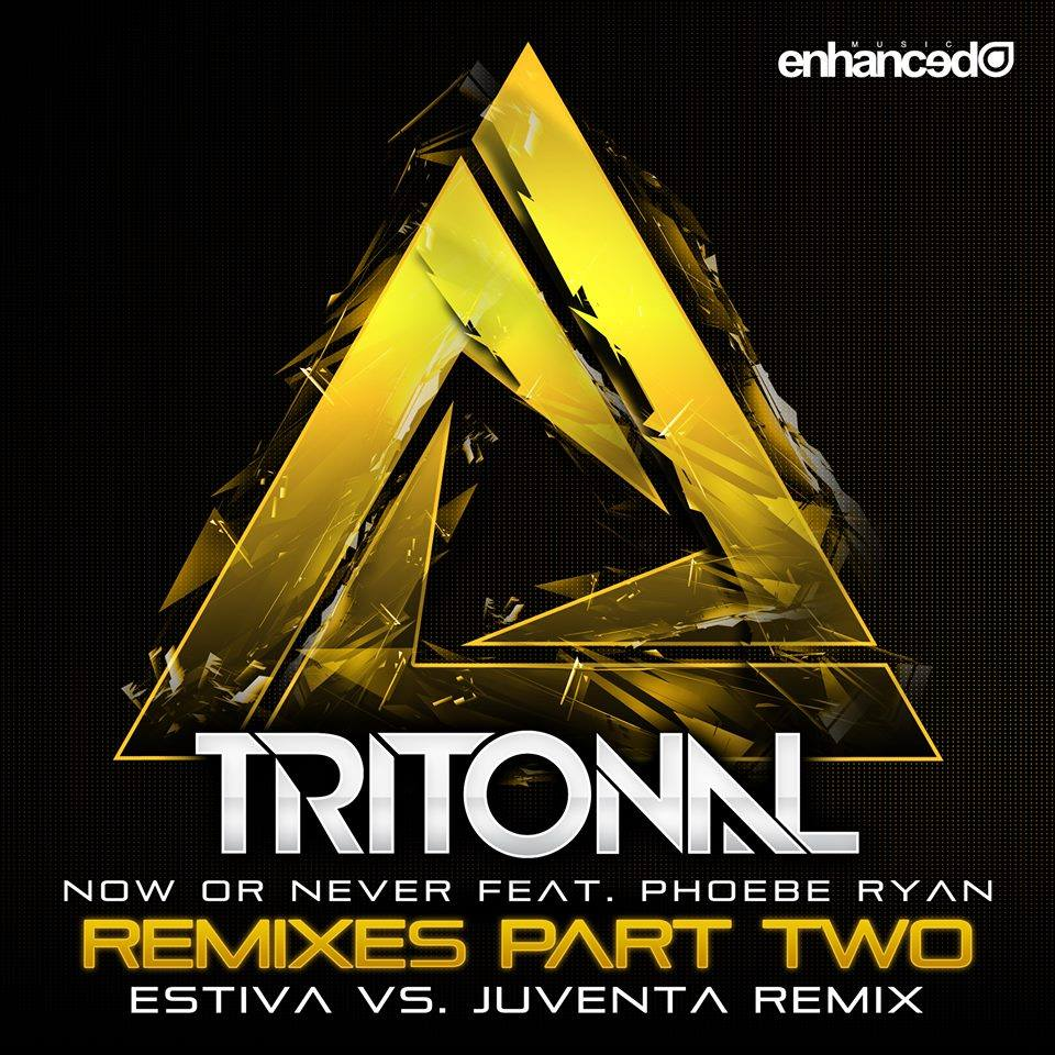 TRITONAL FEAT. PHOEBE RYAN – NOW OR NEVER (ESTIVA VS. JUVENTA REMIX