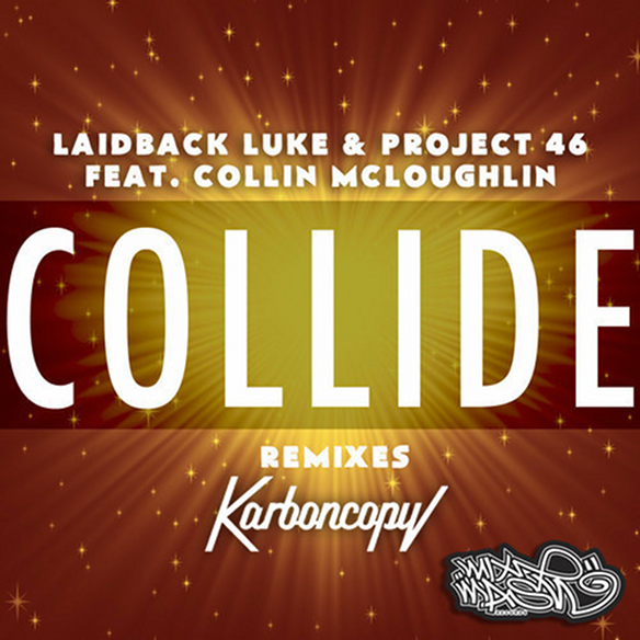 Collide (Karboncopy Remix) - Laidback Luke & Project 46 ft. Collin McLoughlin