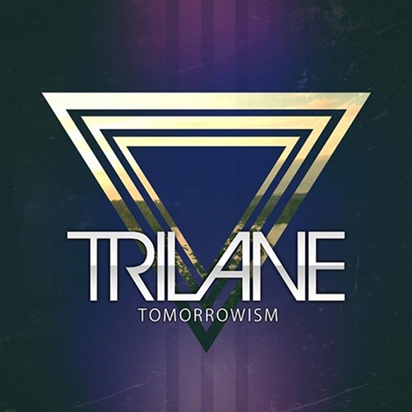 Trilane - Tomorrowism (Original Mix)